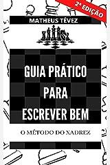 GUIA PRÁTICO PARA ESCREVER BEM: O método do xadrez (REDAÇÃO PARA O ENEM E PARA CONCURSOS) eBook Kindle
