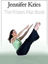 Jennifer Kries - The Pilates Mat Book
