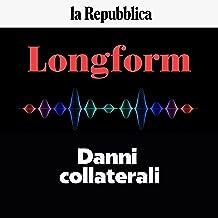 Danni collaterali: Longform