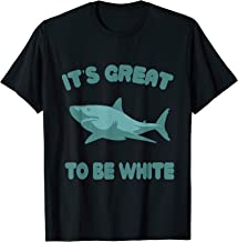 Best it's great to be white t shirt Reviews