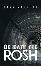 Beneath the ROSH