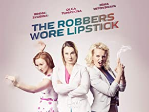 The Robbers Wore Lipstick