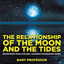 The Relationship of the Moon and the Tides - Environment Books for Kids   Children's Environment Books