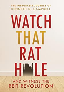 Watch that Rat Hole: And Witness the REIT Revolution