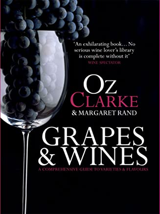 Grapes & Wines: A comprehensive guide to varieties and flavours (English Edition)