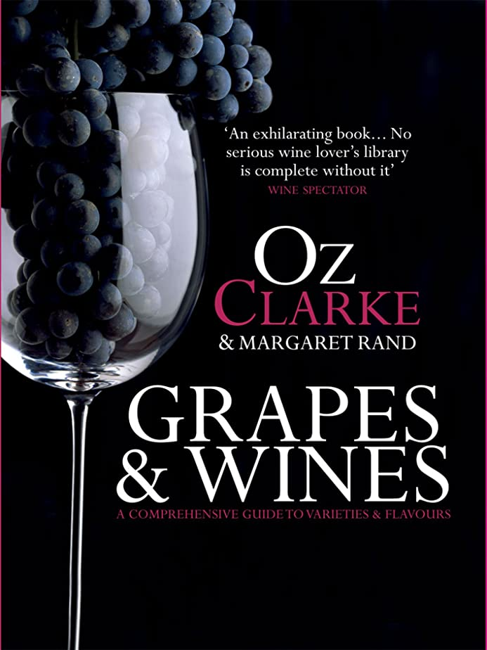 特別な選択するささいなGrapes & Wines: A comprehensive guide to varieties and flavours (English Edition)
