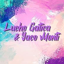 Lucho Gática & Yaco Monti