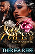 He Calls Me Wifey: A Hood Love Story