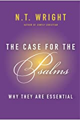 The Case for the Psalms: Why They Are Essential Kindle Edition