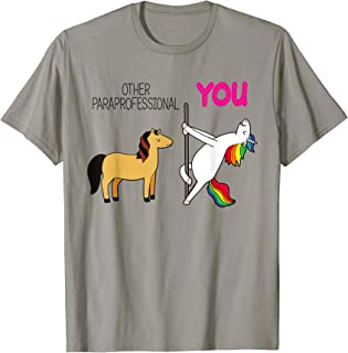 Paraprofessional Horse Unicorn Other You Funny Gift Idea T-Shirt