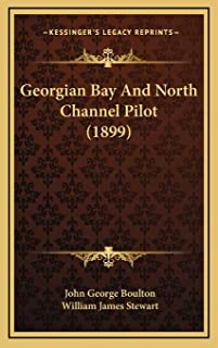 Georgian Bay And North Channel Pilot (1899)