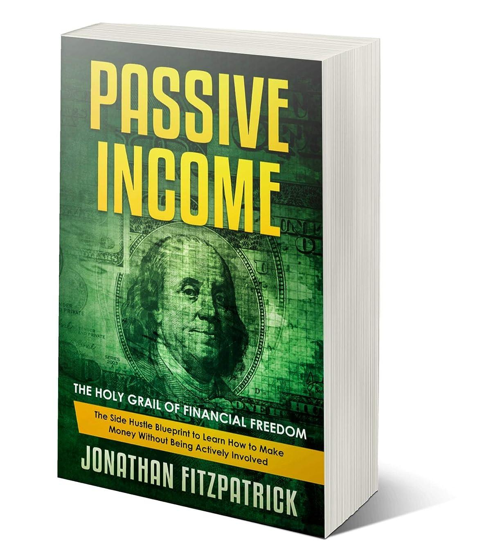 ターゲット名前状Passive Income: The Holy Grail of Financial Freedom: The Side Hustle Blueprint to Learn How to Make Money Without Being Actively Involved (English Edition)