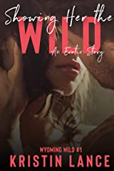 Showing Her the Wild: A MMF Erotic Story (Wyoming Wild Book 1) Kindle Edition
