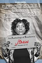 Brokenness, Baggage and Blessings: An Anthology of Resiliency Stories