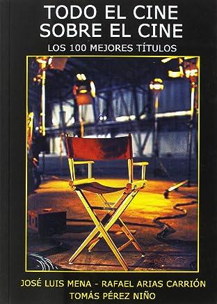 Todo el cine sobre el cine. Los 100 mejores títulos
