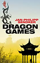 Dragon Games (The China Trilogy)