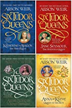 Alison Weir Six Tudor Queens Collection 4 Books Set (Katherine of Aragon The True Queen, Jane Seymour The Haunted Queen, Anne Boleyn A King's Obsession, Anna of Kleve Queen of Secrets [Hardcover])