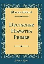 Deutscher Hiawatha Primer (Classic Reprint)