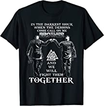 Viking Brother In The Darkest Hour When The Demons Come Tees