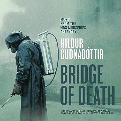 "Bridge Of Death (From ""Chernobyl"" TV Series Soundtrack) by Hildur ..."