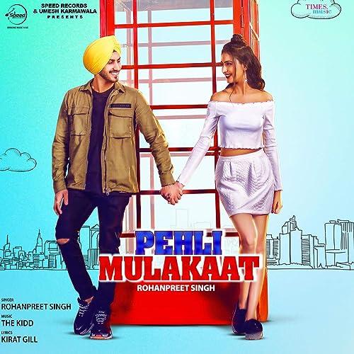 Pehli Mulakaat By Rohanpreet Singh On Amazon Music Amazon Com