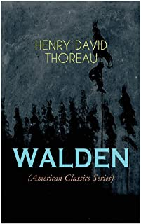 WALDEN (American Classics Series): Life in the Woods - Reflections of the Simple Living in Natural Surroundings