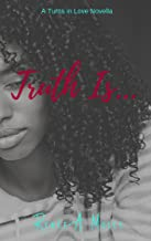Truth Is... (Turns in Love Book 5)