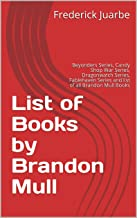 List of Books by Brandon Mull: Beyonders Series, Candy Shop War Series, Dragonwatch Series, Fablehaven Series and list of all Brandon Mull Books