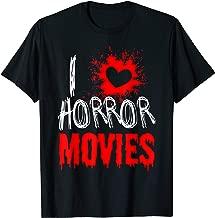 Horror Movie Fan Gift T Shirt - I Love Horror Movies