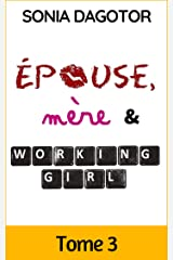 Epouse, mère et working girl - Tome 3 Format Kindle