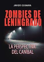 ZOMBIES DE LENINGRADO: La perspectiva del caníbal (Leningrad Zombies nº 2)