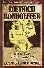 Dietrich Bonhoeffer (Spanish Edition) Dietrich Bonhoeffer: En Medio de la Maldad (Heroes Cristianos de Ayer y de Hoy) (Héroes cristianos de ayer y de hoy  / Christian Heroes: Then & Now)