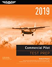 Commercial Pilot Test Prep 2019: Study & Prepare: Pass your test and know what is essential to become a safe, competent pilot from the most trusted source in aviation training (Test Prep Series)