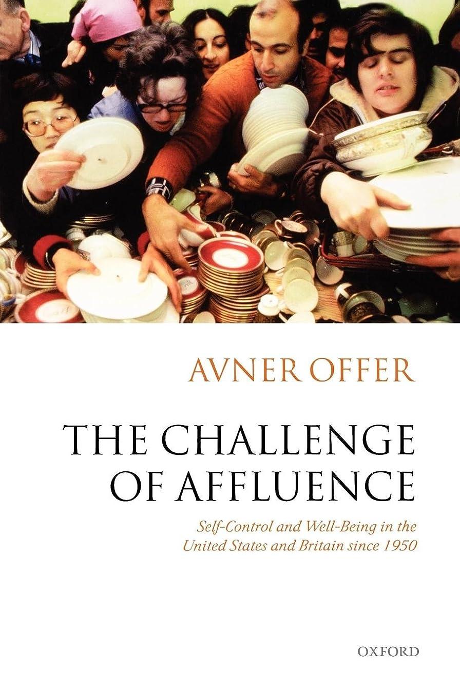 エレベーター中コカインThe Challenge of Affluence: Self-control and Well-being in the United States and Britain Since 1950