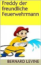 Freddy der freundliche Feuerwehrmann (German Edition)