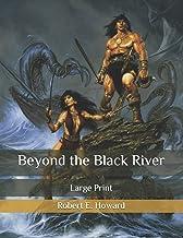 Beyond the Black River: Large Print