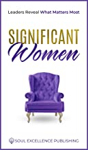 Significant Women: Leaders Reveal What Matters Most (English Edition)