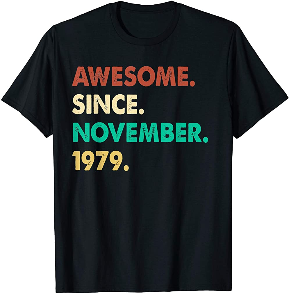 Awesome Since November 1979 Birthday Gift For 40 Yrs Old H1 T-shirt
