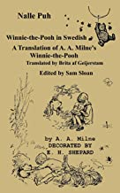 Nalle Puh Winnie-the-Pooh in Swedish: A Translation of A. A. Milne's Winnie-the-Pooh into Swedish