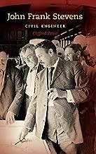 John Frank Stevens: Civil Engineer (Railroads Past and Present)