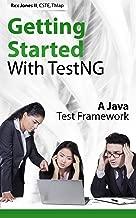 Getting Started With TestNG: A Java Test Framework