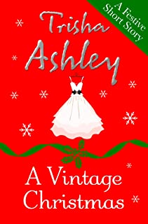 A Vintage Christmas: A gloriously festive short story to curl up with