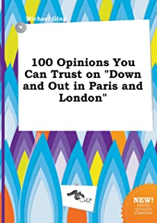 100 Opinions You Can Trust on Down and Out in Paris and London