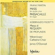 Martin: Mass for Double Choir; Passacaille for Organ / Pizzetti: Messa di Requiem; De Profundis