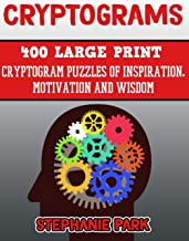Cryptograms: 400 Large Print Cryptogram Puzzles of Inspiration, Motivation and Wisdom