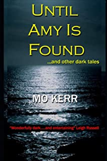 Until Amy Is Found: ...and Other Dark Tales