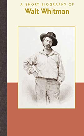A Short Biography of Walt Whitman