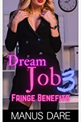 Dream Job 3: Fringe Benefits Kindle Edition