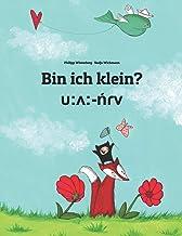 Bin ich klein? υ:ʌ:-ńɾv: Deutsch-Mila: Zweisprachiges Bilderbuch zum Vorlesen fuer Kinder ab 2 Jahren