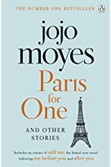 Paris for One and Other Stories: Discover the author of Me Before You, the love story that captured a million hearts Kindle Edition